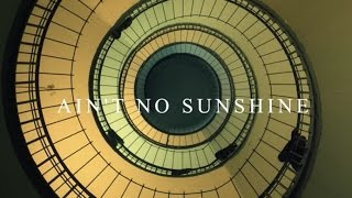 Ain't No Sunshine (Cover) – Passenger