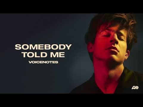 Somebody Told Me – Voicenotes (2018) | Charlie Puth