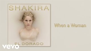 When a Woman – El Dorado (2017) | Shakira