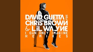 I Can Only Imagine (David Guetta & Daddy's Groove Remix) – I Can Only Imagine (2012) | David Guetta, Chris Brown, Lil Wayne